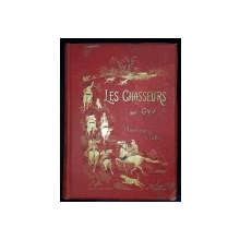 LES CHASSEURS par GYP, ILLISTRATIONS de CRAFTY - PARIS, 1888