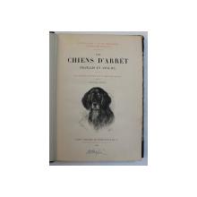 LES CHIENS D ' ARRET FRANCAIS ET ANGLAIS , illustrations de E. BELLECROIX , 1886