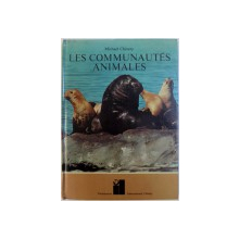 LES COMMUNAUTES ANIMALES par MICHAEL CHINERY , 1973