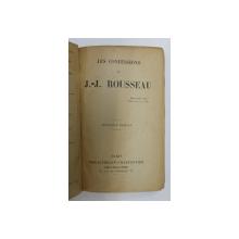 LES CONFESSIONS de J. - J. ROUSSEAU , EDITIE DE INCEPUT DE SECOL XX