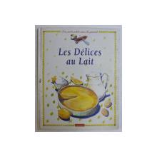 LES DELICES AU LAIT , textes de NATHALIE ROQUES , illustrations d' ANNABELLE REBIERE , 1995