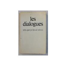 LES DIALOGUES , TELS QUE JE LES AI VECUS par GITTA MALLASZ , 1984