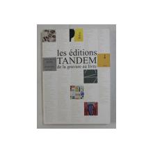 LES EDITIONS TANDEM DE LA GRAVURE AU LIVRE 2016
