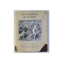 LES ESQUISSES DE RUBENS par LEO VAN PUYVELDE , 1948