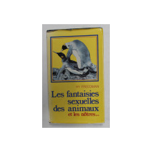 LES FANTASIES SEXUELLES DES ANIMAUX ET LES NOTRES ...par HY FREEDMAN , 1980