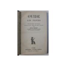 LES FASTES par OVIDE , EDITIE BILINGVA  LATINA -  FRANCEZA ,  1934
