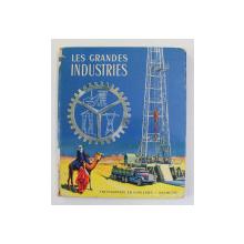 LES GRANDES INDUSTRIES , illustrations de HENRI MERCIER, 1959 , COTORUL CU URME DE UZURA *