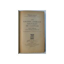 LES GRANDS ANIMAUX SAUVAGES DE L ' ANNAM  - LEURS MOEURS LEUR CHASSE ET LEUR TIR par FERDINAND MILLET , 1930