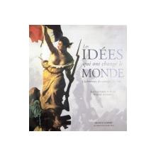 LES IDEES QUI ONT CHANGE LE MONDE , LES HOMMES, LES CONCEPTS , LES FAITS , 1998