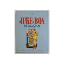 LES JUKE - BOX DE COLLECTION par CHRISTOPHER PEARCE , 1988