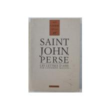 LES LETTRES D' ASIE DE SAINT JOHN PERSE par CATHERINE MAYAUX , 1994