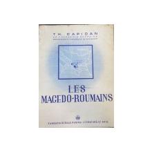 LES MACEDO-RUMAINS de TH. CAPIDAN - BUCURESTI, 1943