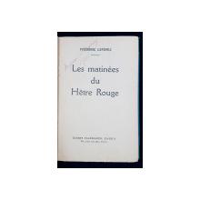 LES MATINEES DU HETRE ROUGE par FREDERIC ROUGE - PARIS, 1929 *DEDICATIE