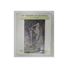 LES PEINTRES DU VINGTIEME SIECLE - NABIS - FAUVES - CUBISTES par BERNARD DORIVAL , 1957