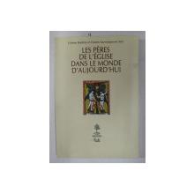 LES PERES DE L 'EGLISE DANS LE MONDE D 'AUJOURD 'HUI par CRISTIAN BADILITA et CHARLES KANNENGIESSER , 2006