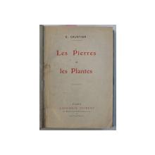 LES PIERRES ET LES PLANTES par E .CAUSTIER , COLEGAT DE DOUA CARTI *, 1914