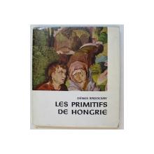 LES PRIMITIFS DE HONGRIE par DENES RADOCSAY , 1964