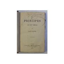 LES PRINCIPES AU XIX e SIECLE par le Dr . CLAVEL , 1877
