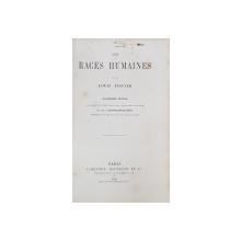 LES RACES HUMAINES par LOUIS FIGUIER - PARIS, 1880