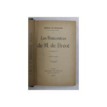 LES RECONTRES DE M. DE BREOT par HENRI DE REGNIER , 1912