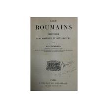 LES ROUMAINS  - HISTOIRE ETAT MATERIEL ET INTELLECTUEL par A.  - D. XENOPOL , INCEPUTUL SEC. XX