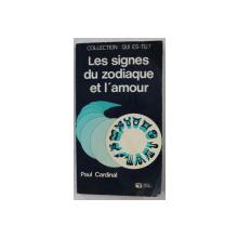 LES SIGNES  DU ZODIAQUE ET L 'AMOUR par PAUL CARDINAL , 1977