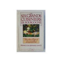 LES SIX GRANDS CUISINIERS DE BOUGOGNE  - RECETTES D ' HIER ET D ' AJOURD ' HUI , preface de BERNARD PIVOT , 1982