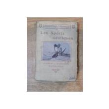 LES SPORTS NAUTIQUES , AVIRON par LOUIS DOYEN , NATATION par P. AUGE , G. MOEBS , WATER-POLO par GEORGES MOEBS
