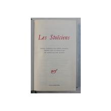 LES STOICIENS  - CLEANTHE ...MARC - AURELE , sous la direction de PIERRE - MAXIME SCHUHL , 1972 , EDITIE DE LUX *