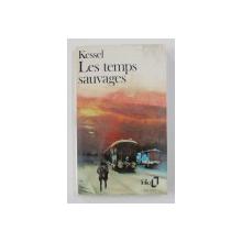 LES TEMPS SAUVAGES par JOSEPH KESSEL , 1986
