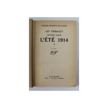 LES THIBAULT - SEPTIEME PARTIE - L 'ETE 1914 par ROGER MARTIN DU GARD , 1936