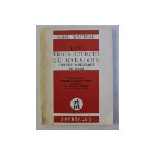 LES TROIS SOURCES DU MARXISME - L' OEUVRE HISTORIQUE DE MARX par KARL KAUTSKY , 1977