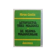 LETOPISETUL TARII MOLDOVEI / DE NEAMUL MOLDOVENILOR de MIRON COSTIN , 1984