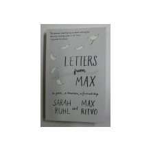 LETTERS FROM MAX - A POET , A TEACHER , A FRIENDSHIP by SARAH RUHL and MAX RITVO , 2018