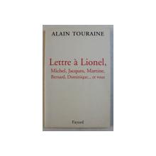 LETTRE A LIONEL / MICHEL , JACQUES , MARTINE , BERNARD , DOMINIQUE ... ET VOUS par ALAIN TOURAINE , 1995