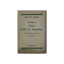 LETTRES D'UN FILLE DE NAPOLEON 1853-1859    PRINCESSE BIBESCO