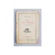 LEUL DE LA SISESTI - DE CE S- A PRABUSIT MONARCHIA AUSTRO - UNGARA de TIRON ALBANI , 1936 *DEDICATIE