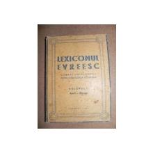 LEXICONUL EVREIESC      VOL.I        AACH BIBAGO    - BUC. 1947