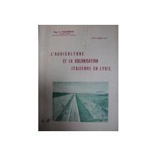 LÁGRICULTURE ET LA COLONISATION ITALIENNE EN LYBIE- A. TALASECO, 1941