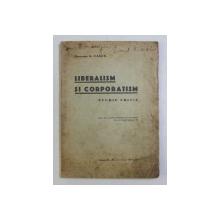 LIBERALISM SI CORPORATISM - STUDIU CRITIC de G . TASCA , 1937,  PREZINTA SUBLINIERI CU CREION COLORAT , DEDICATIE*