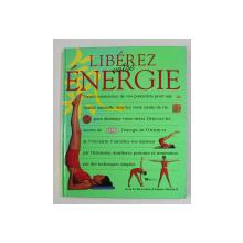 LIBEREZ VOTRE ENERGIE - UNE NOUVELLE APPROCHE DE LA SANTE ET DE LA VITALITE , sous la direction d'EMMA MITCHELL , 1999