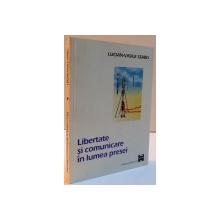LIBERTATE SI COMUNICARE IN LUMEA PRESEI , 1999