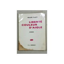 Liberte couleur d`aigle de Gilles Plazy - Paris, 1969*Dedicatie