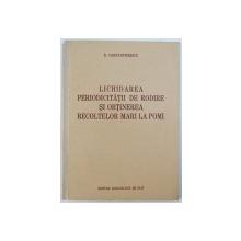 LICHIDAREA PERIODICITATII DE RODIRE SI OBTINEREA RECOLTELOR MARI LA POMI de N. CONSTANTINESCU , 1954