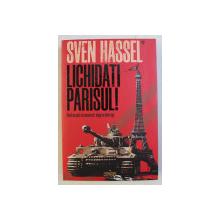 LICHIDATI PARISUL , EDITIA A VI - A de SVEN HASSEL , 2020