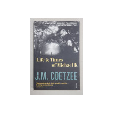 LIFE and TIMES OF MICHALE K by J.M. COETZEE , 2004