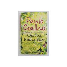 LIKE THE FLOWING RIVER by PAULO COELHO , 2006