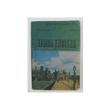LIMBA ENGLEZA - MANUAL PENTRU ANUL II DE STUDIU de GEORGIANA FARNOAGA si ANCA IONICI , 1982
