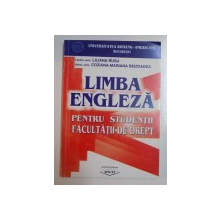 LIMBA ENGLEZA PENTRU STUDENTII FACULTATII DE DREPT de LILIANA RUSU , COZIANA - MARIANA BEIZDADEA , 2001