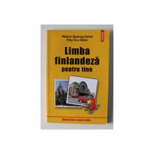 LIMBA FINLANDEZA PENTRU TINE - MANUAL DE CONVERSATIE  de MOLNAR BODROGI ENIKO si  PALI EVA  ILDIKO , 2003